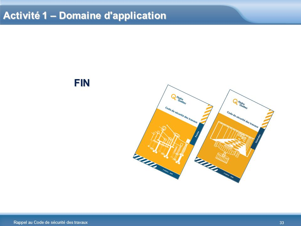 Rappel au Code de sécurité des travaux Activité 1 – Domaine d'application FIN 33