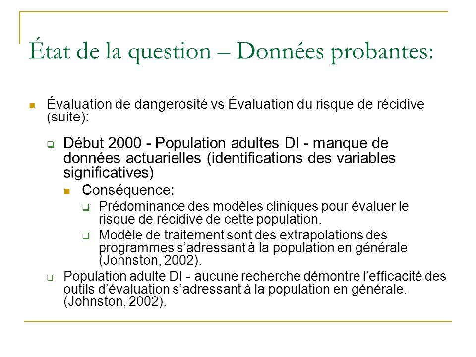 État de la question – Données probantes: Évaluation de dangerosité vs Évaluation du risque de récidive (suite): Début 2000 - Population adultes DI - m