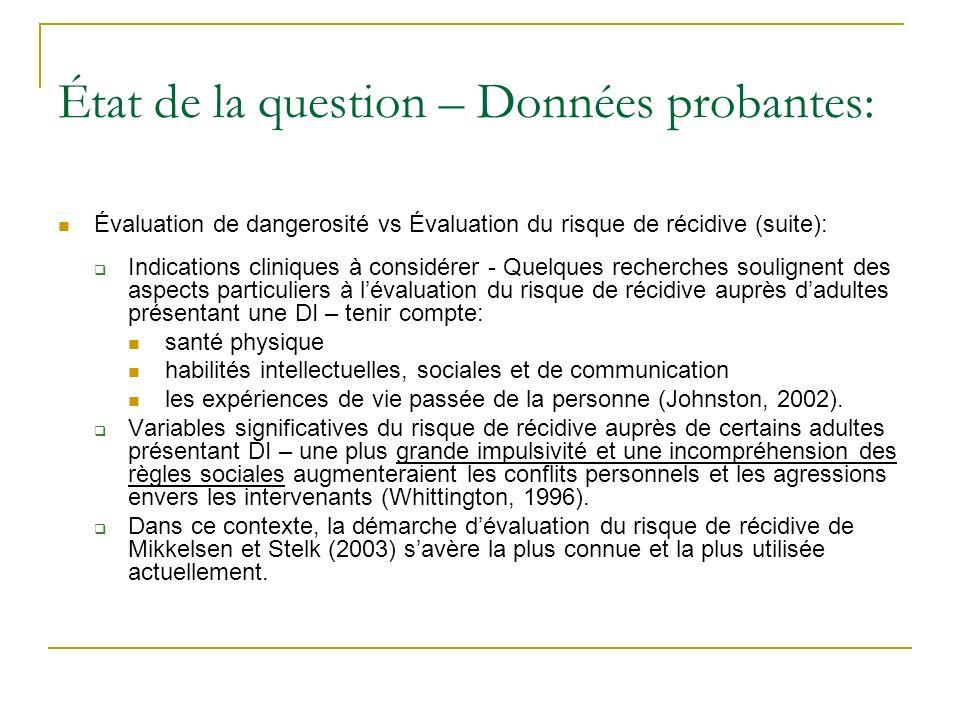 État de la question – Données probantes: Évaluation de dangerosité vs Évaluation du risque de récidive (suite): Indications cliniques à considérer - Q