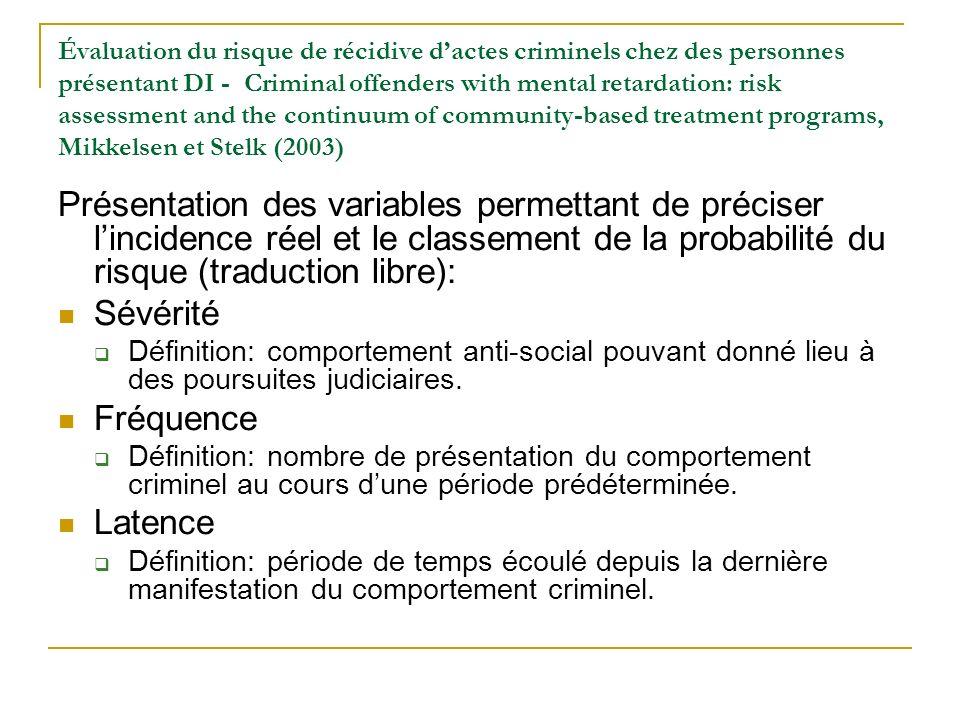 Évaluation du risque de récidive dactes criminels chez des personnes présentant DI - Criminal offenders with mental retardation: risk assessment and t