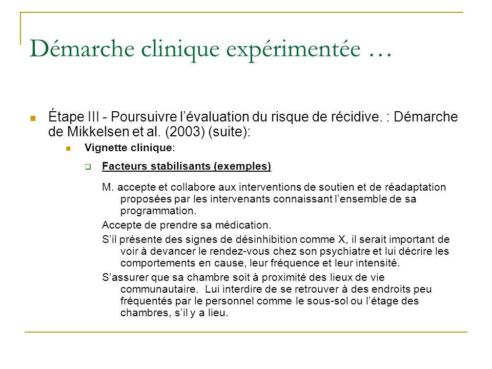 Démarche clinique expérimentée … Étape III - Poursuivre lévaluation du risque de récidive. : Démarche de Mikkelsen et al. (2003) (suite): Vignette cli