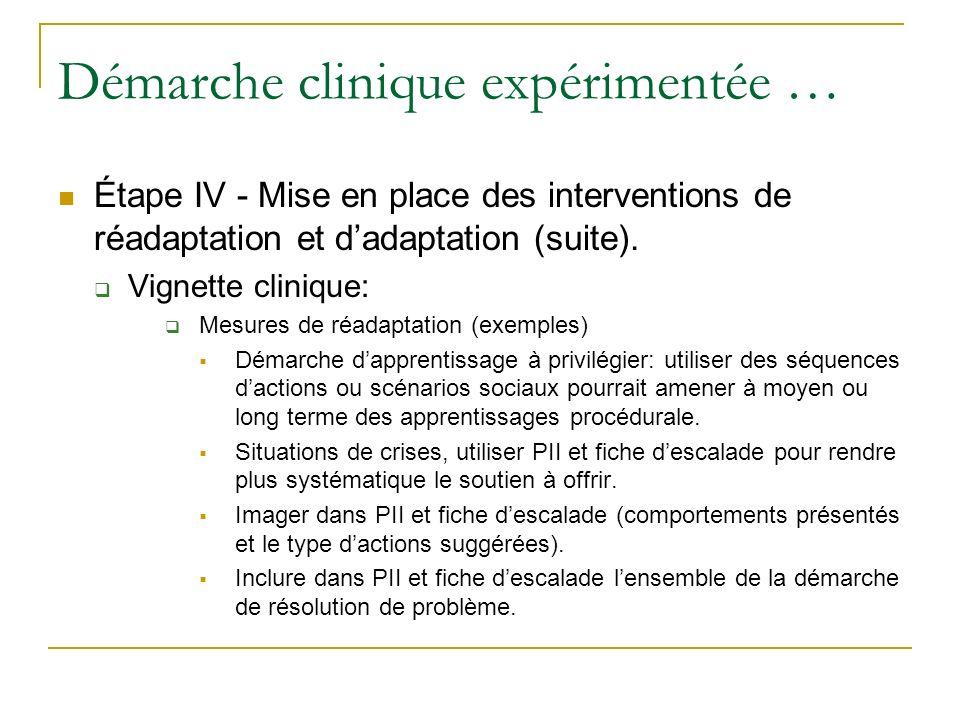 Démarche clinique expérimentée … Étape IV - Mise en place des interventions de réadaptation et dadaptation (suite). Vignette clinique: Mesures de réad