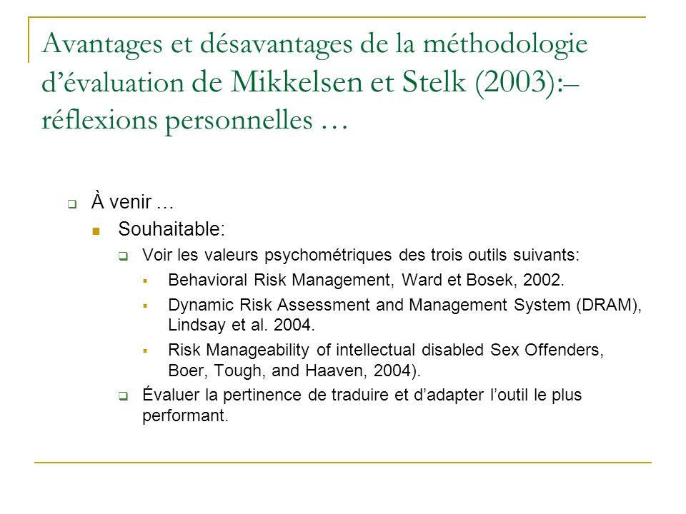 Avantages et désavantages de la méthodologie dévaluation de Mikkelsen et Stelk (2003): – réflexions personnelles … À venir … Souhaitable: Voir les val
