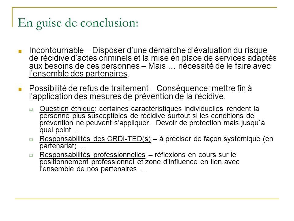 En guise de conclusion: Incontournable – Disposer dune démarche dévaluation du risque de récidive dactes criminels et la mise en place de services ada