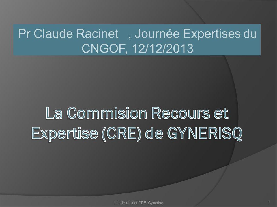 Pr Claude Racinet, Journée Expertises du CNGOF, 12/12/2013 claude racinet-CRE Gynerisq1