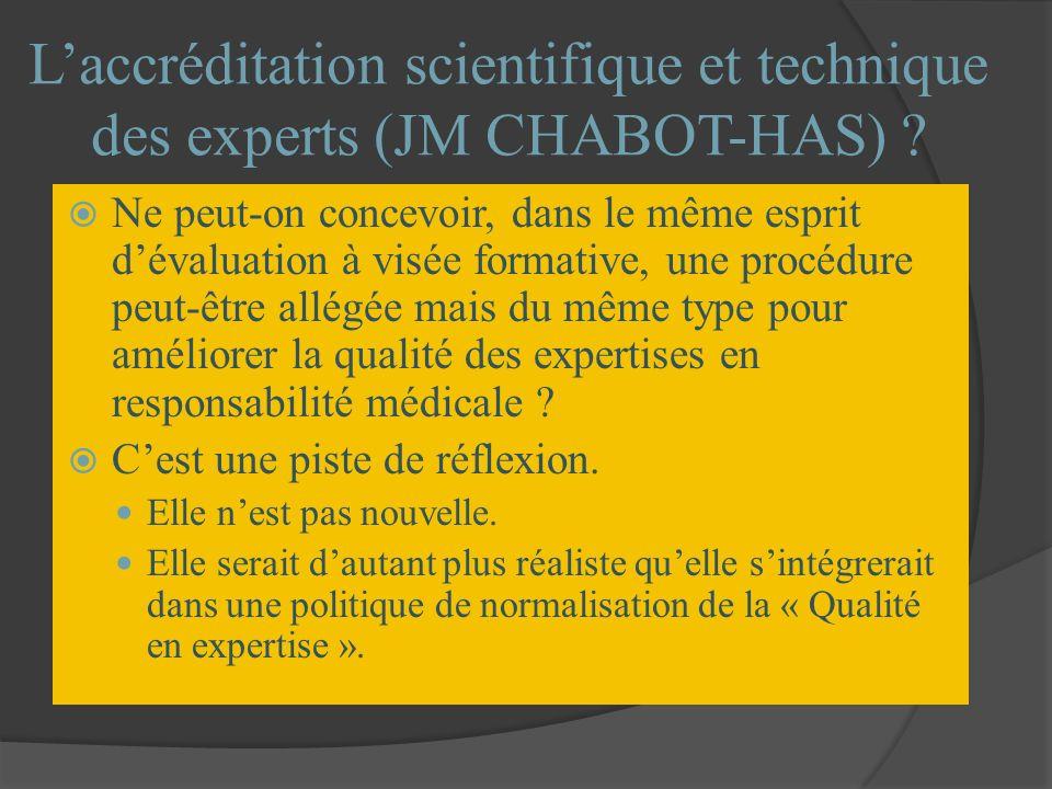 Laccréditation scientifique et technique des experts (JM CHABOT-HAS) ? Ne peut-on concevoir, dans le même esprit dévaluation à visée formative, une pr