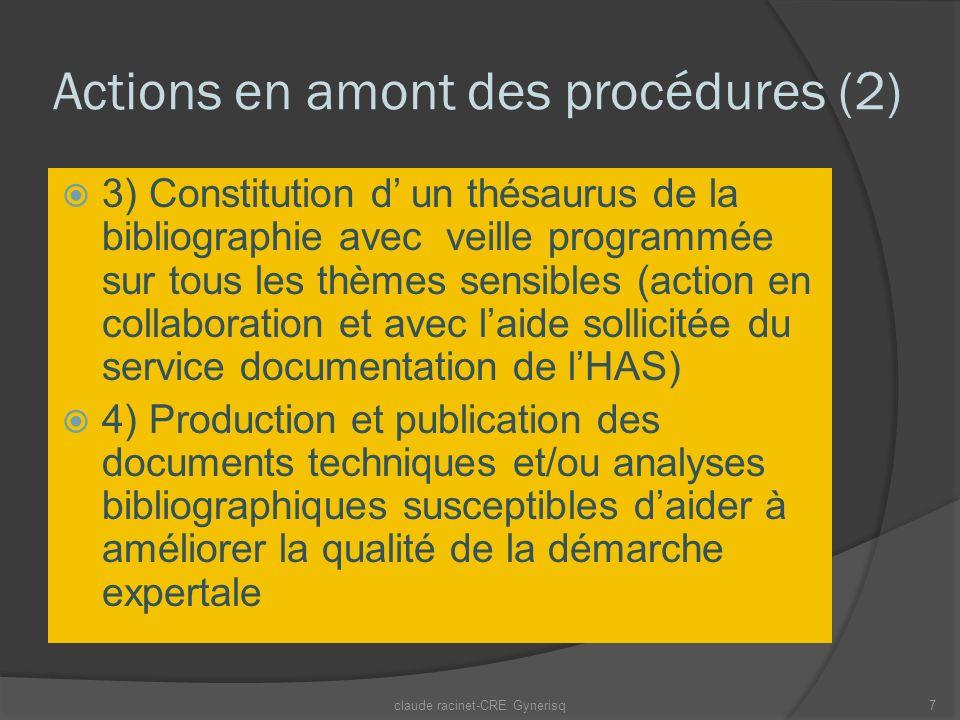 Actions en amont des procédures (2) 3) Constitution d un thésaurus de la bibliographie avec veille programmée sur tous les thèmes sensibles (action en