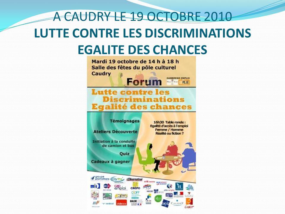 A CAUDRY LE 19 OCTOBRE 2010 LUTTE CONTRE LES DISCRIMINATIONS EGALITE DES CHANCES