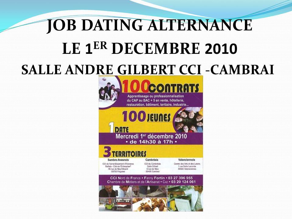 JOB DATING ALTERNANCE LE 1 ER DECEMBRE 2010 SALLE ANDRE GILBERT CCI -CAMBRAI