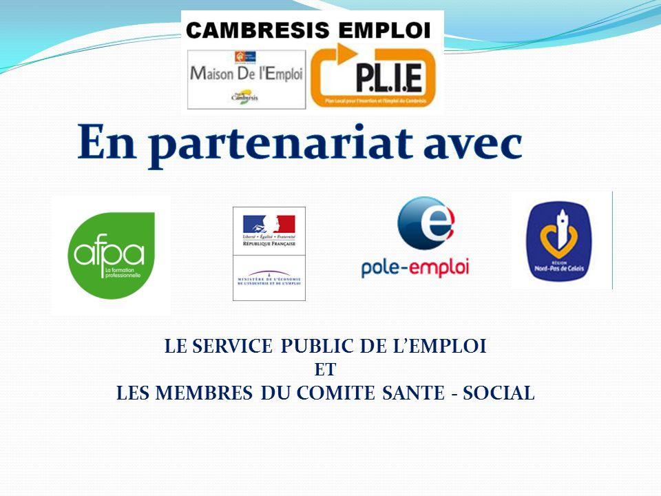 LE SERVICE PUBLIC DE LEMPLOI ET LES MEMBRES DU COMITE SANTE - SOCIAL