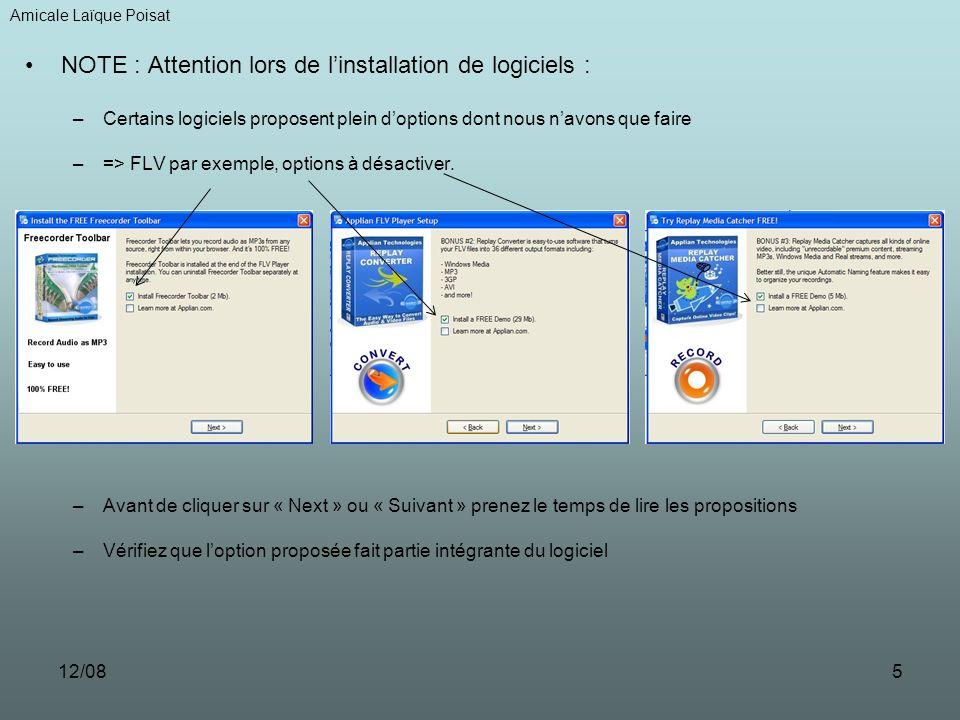 12/085 NOTE : Attention lors de linstallation de logiciels : –Certains logiciels proposent plein doptions dont nous navons que faire –=> FLV par exemple, options à désactiver.