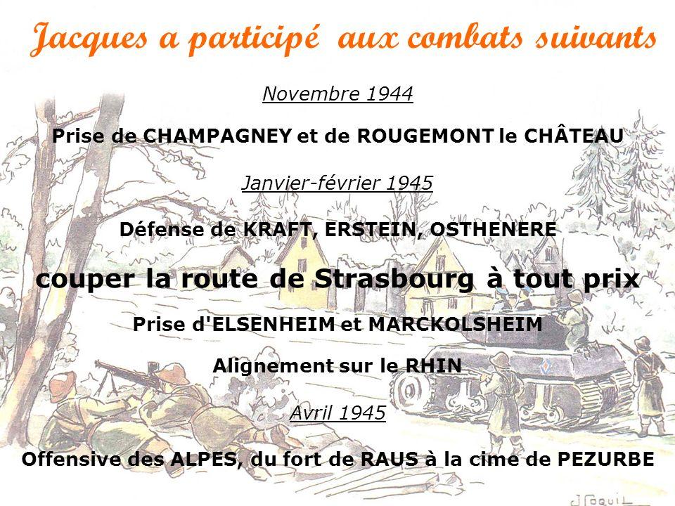 Novembre 1944 Prise de CHAMPAGNEY et de ROUGEMONT le CHÂTEAU Janvier-février 1945 Défense de KRAFT, ERSTEIN, OSTHENERE couper la route de Strasbourg à