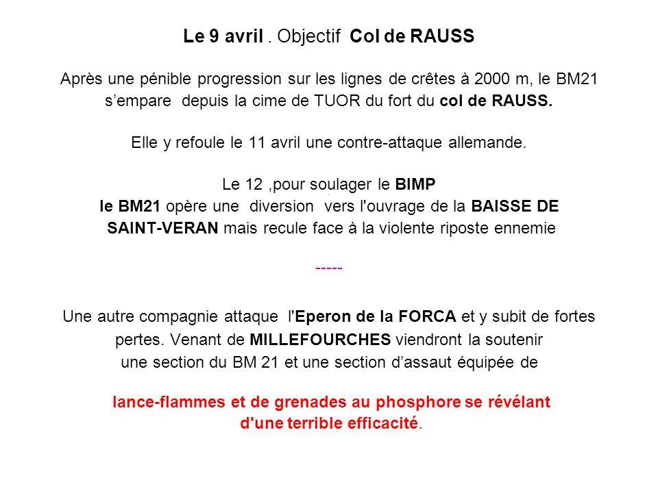 Le 9 avril. Objectif Col de RAUSS Après une pénible progression sur les lignes de crêtes à 2000 m, le BM21 sempare depuis la cime de TUOR du fort du c