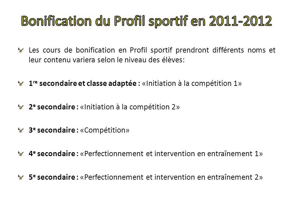 Les cours de bonification en Profil sportif prendront différents noms et leur contenu variera selon le niveau des élèves: 1 re secondaire et classe ad