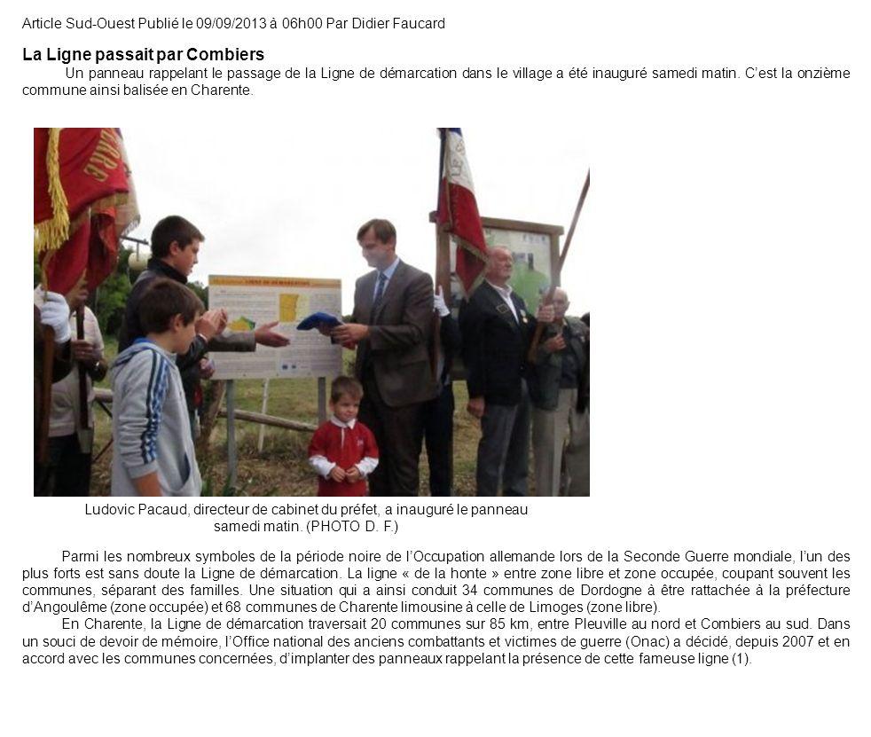 Article Sud-Ouest Publié le 09/09/2013 à 06h00 Par Didier Faucard La Ligne passait par Combiers Un panneau rappelant le passage de la Ligne de démarca