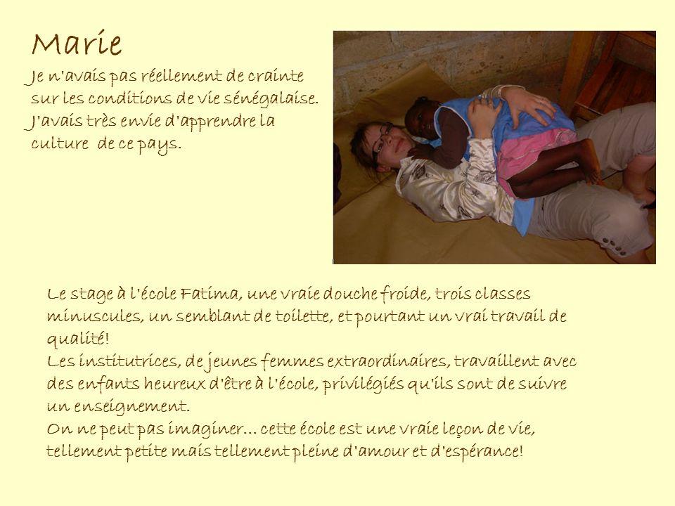Marie Le stage à l école Fatima, une vraie douche froide, trois classes minuscules, un semblant de toilette, et pourtant un vrai travail de qualité.