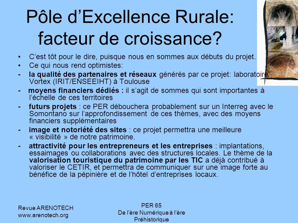 Revue ARENOTECH www.arenotech.org PER 65 De lère Numérique à lère Préhistorique Pôle dExcellence Rurale: facteur de croissance.