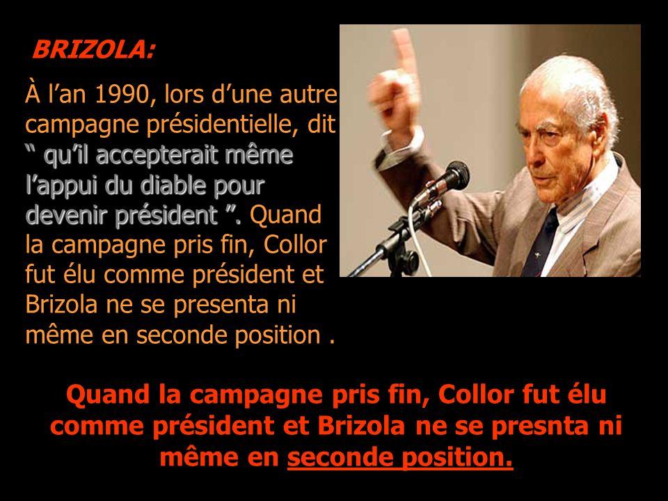 À lan 1990, lors dune autre campagne présidentielle, dit quil accepterait même lappui du diable pour devenir président.