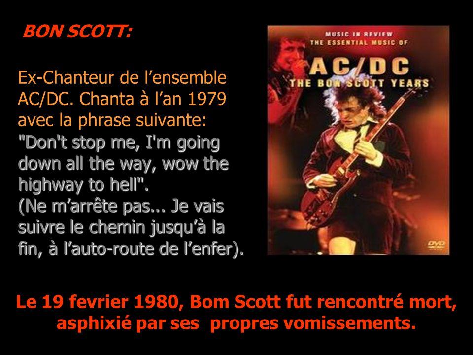 Ex-Chanteur de lensemble AC/DC.