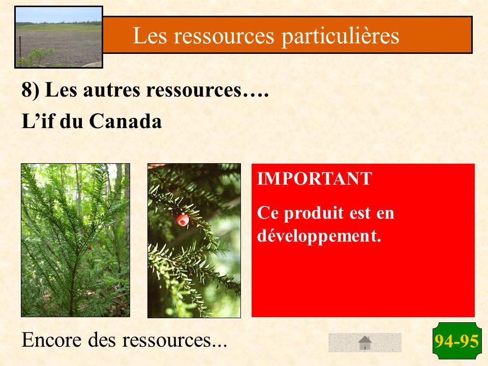 8) Les autres ressources…. Lif du Canada Encore des ressources... 94-95 Les ressources particulières IMPORTANT Ce produit est en développement.