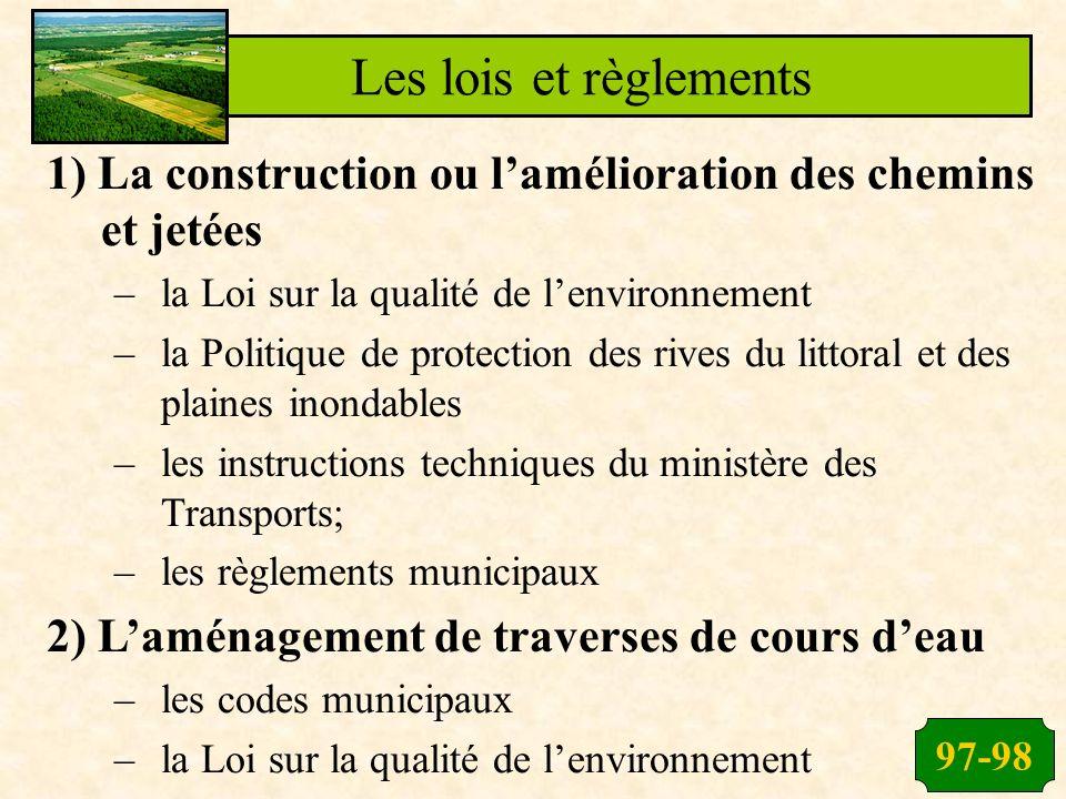97-98 Les lois et règlements 1) La construction ou lamélioration des chemins et jetées –la Loi sur la qualité de lenvironnement –la Politique de prote