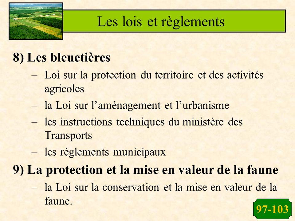 97-103 Les lois et règlements 8) Les bleuetières –Loi sur la protection du territoire et des activités agricoles –la Loi sur laménagement et lurbanism