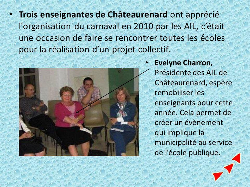 Trois enseignantes de Châteaurenard ont apprécié l'organisation du carnaval en 2010 par les AIL, cétait une occasion de faire se rencontrer toutes les