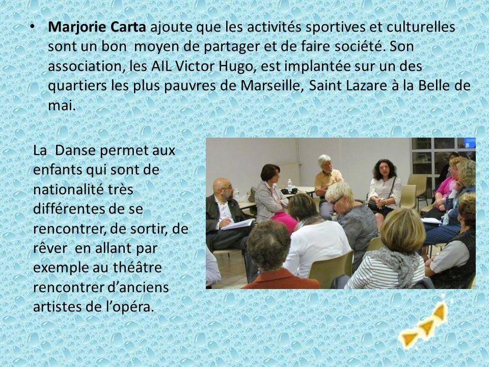 Marjorie Carta ajoute que les activités sportives et culturelles sont un bon moyen de partager et de faire société. Son association, les AIL Victor Hu