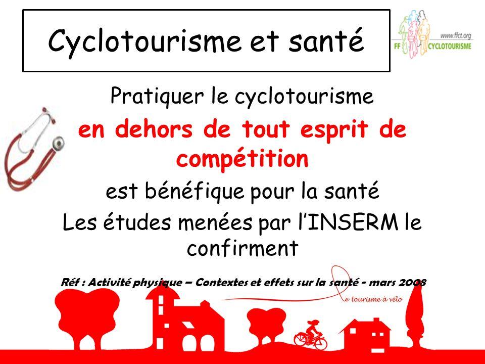 Cyclotourisme et santé Pratiquer le cyclotourisme en dehors de tout esprit de compétition est bénéfique pour la santé Les études menées par lINSERM le