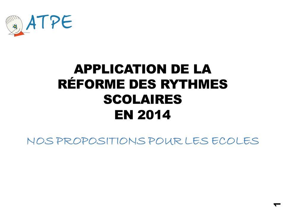 APPLICATION DE LA RÉFORME DES RYTHMES SCOLAIRES EN 2014 NOS PROPOSITIONS POUR LES ECOLES 1