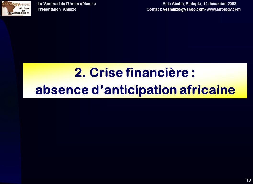 Le Vendredi de lUnion africaine Adis Abéba, Ethiopie, 12 décembre 2008 Présentation Amaïzo Contact: yeamaizo@yahoo.com- www.afrology.com 10 2.