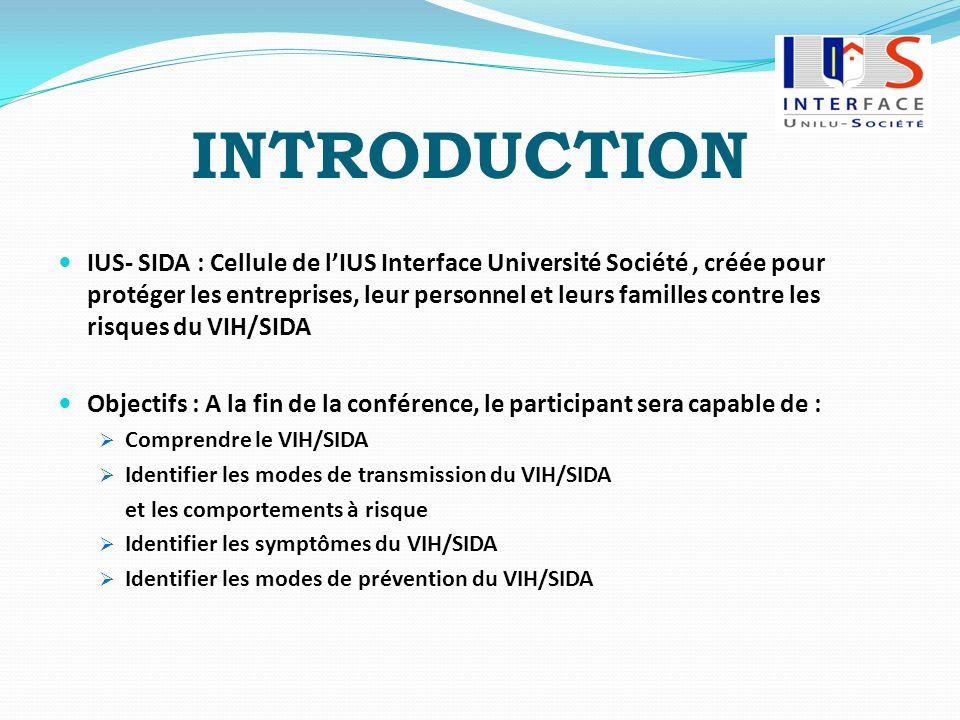 INTRODUCTION IUS- SIDA : Cellule de lIUS Interface Université Société, créée pour protéger les entreprises, leur personnel et leurs familles contre le