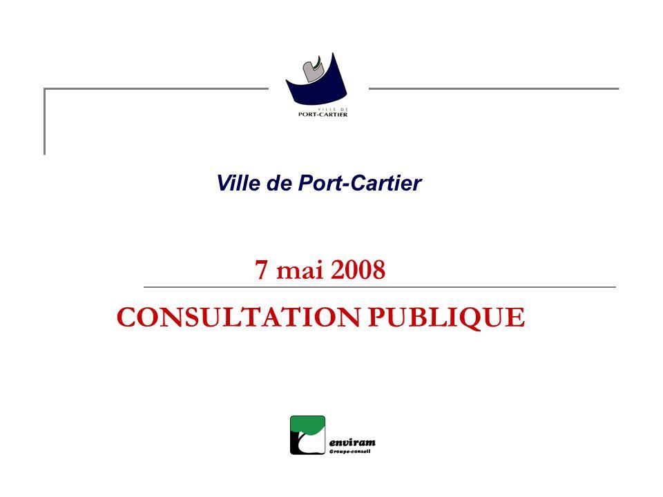 7 mai 2008 CONSULTATION PUBLIQUE Ville de Port-Cartier