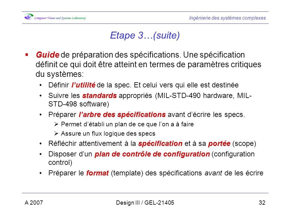 Ingénierie des systèmes complexes A 2007Design III / GEL-2140532 Etape 3…(suite) Guide Guide de préparation des spécifications.
