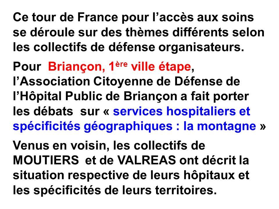 Ce tour de France pour laccès aux soins se déroule sur des thèmes différents selon les collectifs de défense organisateurs.