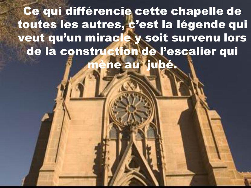 Ce qui différencie cette chapelle de toutes les autres, cest la légende qui veut quun miracle y soit survenu lors de la construction de lescalier qui mène au jubé.