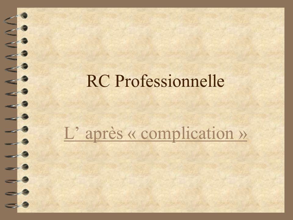 RC Professionnelle Consentement Eclairé 4D4Dans quel cas.