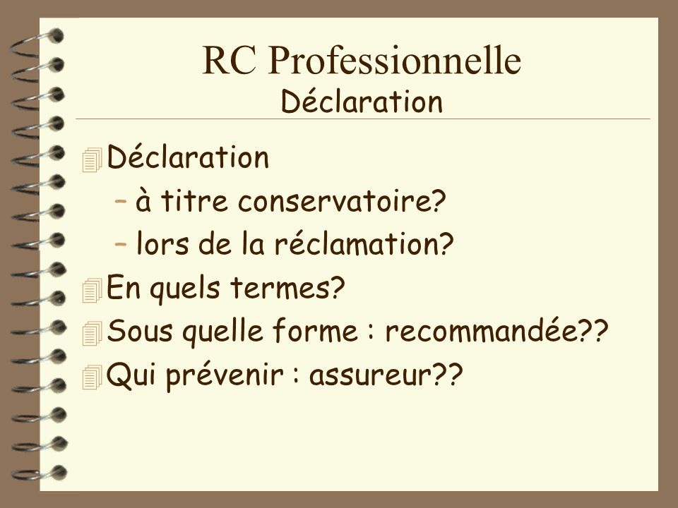 RC Professionnelle Prévention secondaire de la plainte 4E4Expliquer les complications ou accidents; comment.