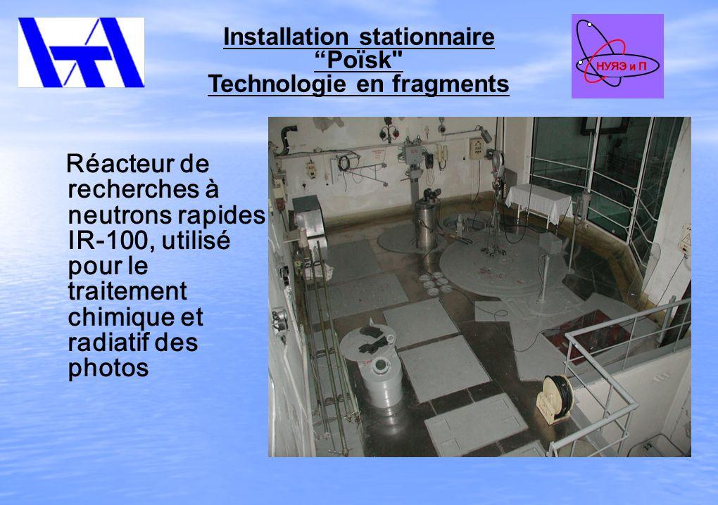 Installation stationnaire Poïsk Technologie en fragments Réacteur de recherches à neutrons rapides IR-100, utilisé pour le traitement chimique et radiatif des photos