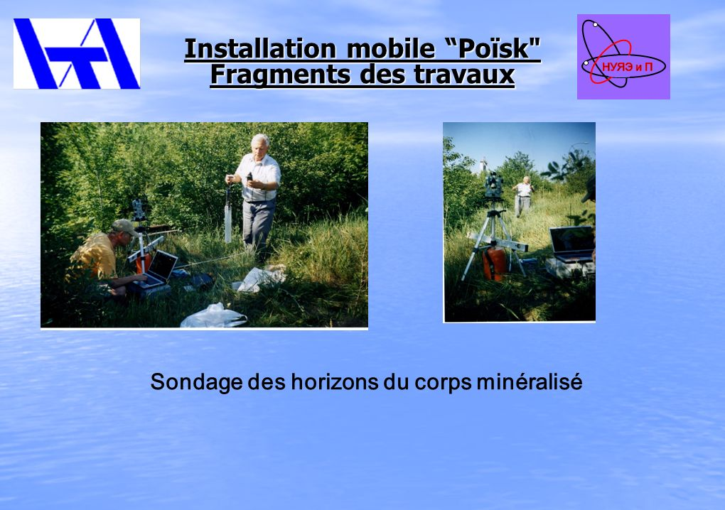 Installation mobile Poïsk Fragments des travaux Sondage des horizons du corps minéralisé