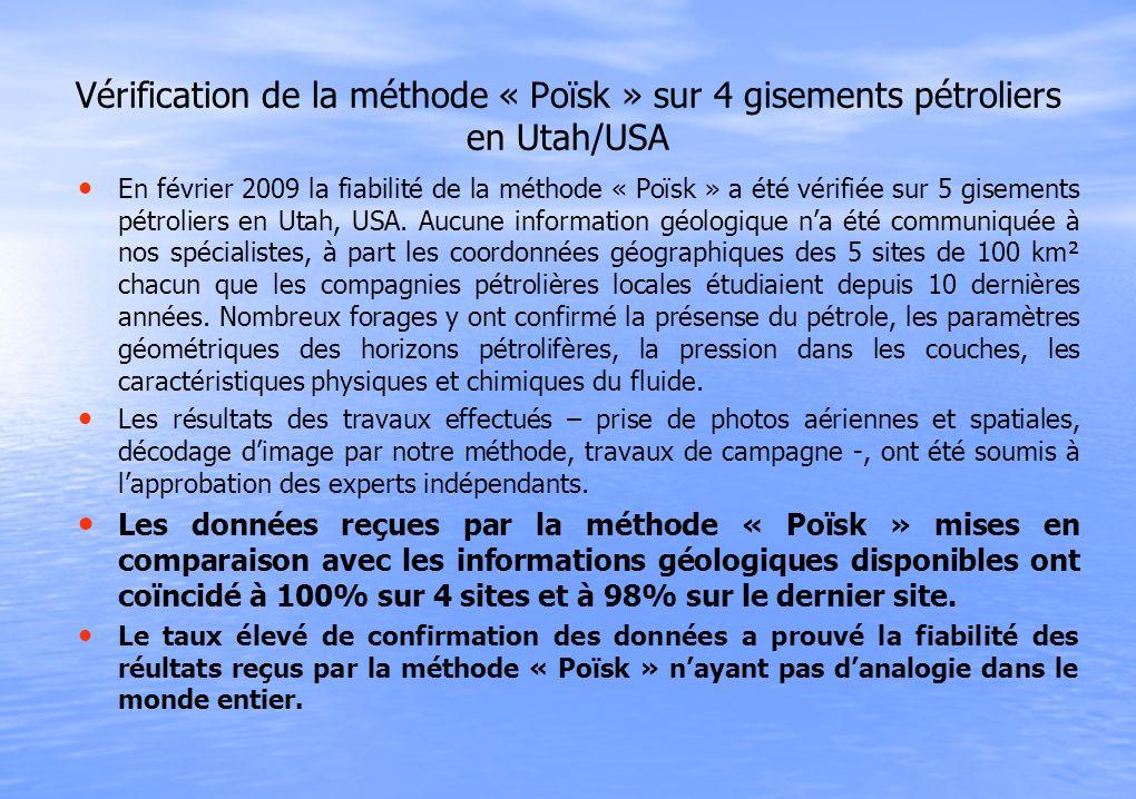 Vérification de la méthode « Poïsk » sur 4 gisements pétroliers en Utah/USA En février 2009 la fiabilité de la méthode « Poïsk » a été vérifiée sur 5 gisements pétroliers en Utah, USA.