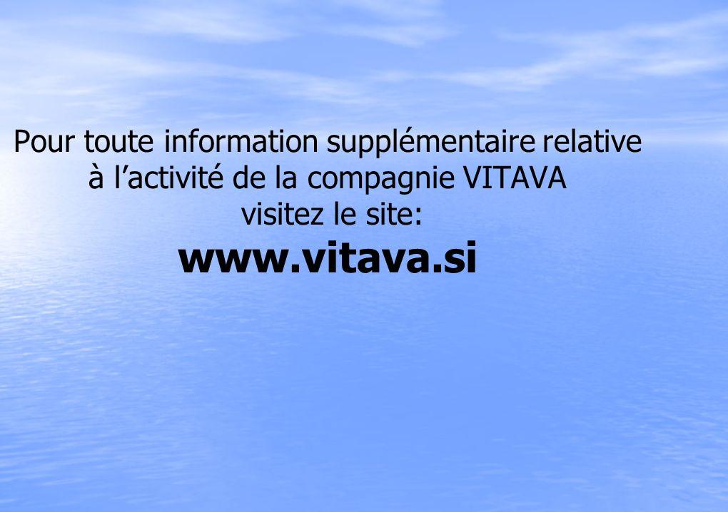 Pour toute information supplémentaire relative à lactivité de la compagnie VITAVA visitez le site: www.vitava.si