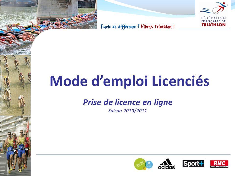 Mode demploi Licenciés Prise de licence en ligne Saison 2010/2011