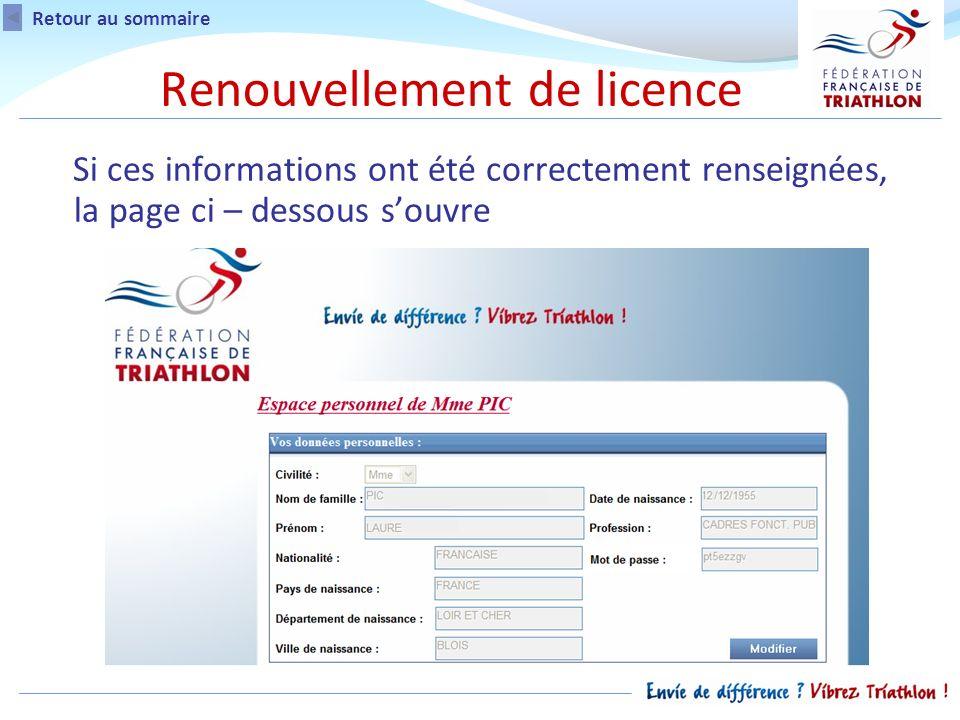 Si ces informations ont été correctement renseignées, la page ci – dessous souvre Renouvellement de licence Retour au sommaire