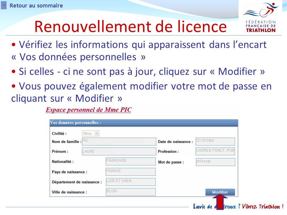 Vérifiez les informations qui apparaissent dans lencart « Vos données personnelles » Si celles - ci ne sont pas à jour, cliquez sur « Modifier » Vous pouvez également modifier votre mot de passe en cliquant sur « Modifier » Renouvellement de licence Retour au sommaire