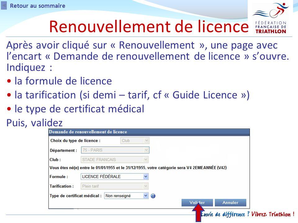 Retour au sommaire Après avoir cliqué sur « Renouvellement », une page avec lencart « Demande de renouvellement de licence » souvre.