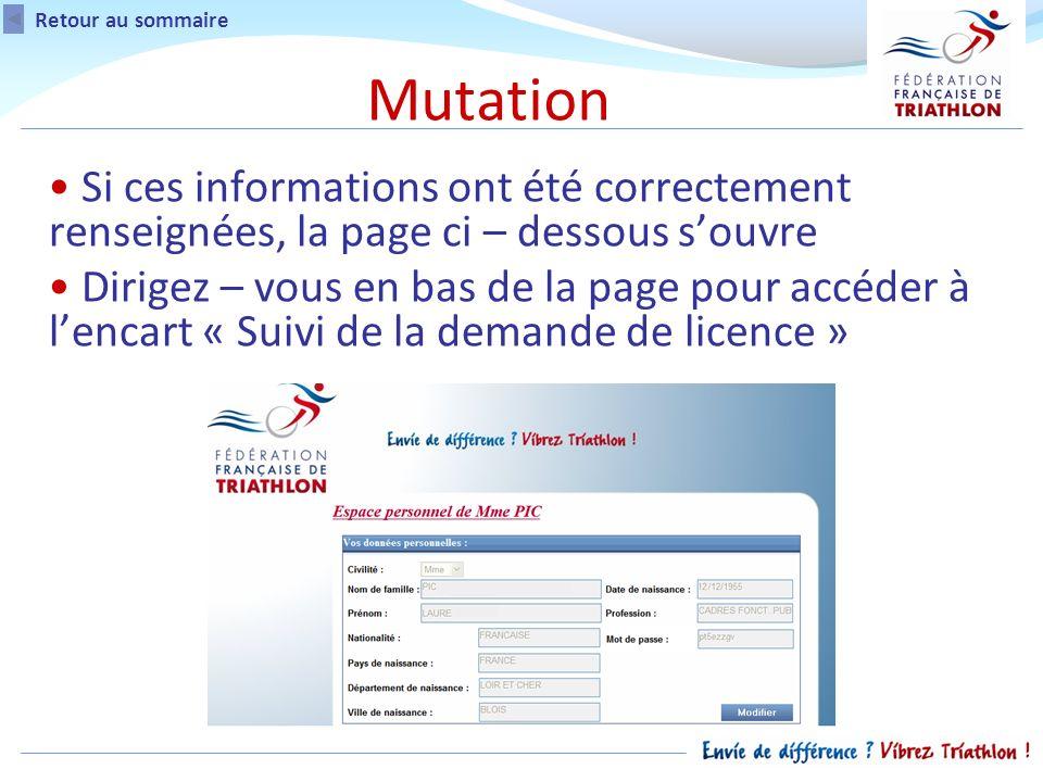 Si ces informations ont été correctement renseignées, la page ci – dessous souvre Dirigez – vous en bas de la page pour accéder à lencart « Suivi de la demande de licence » Retour au sommaire Mutation