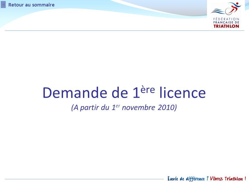 Retour au sommaire Demande de 1 ère licence (A partir du 1 er novembre 2010)