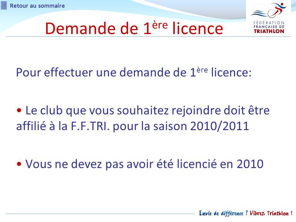 Demande de 1 ère licence Pour effectuer une demande de 1 ère licence: Le club que vous souhaitez rejoindre doit être affilié à la F.F.TRI.