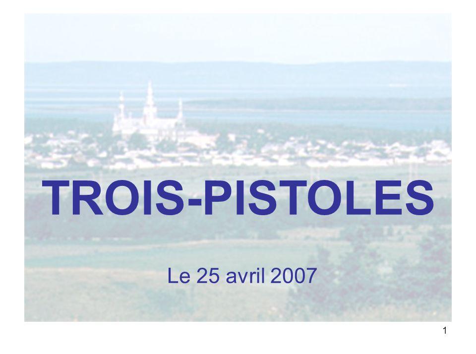1 TROIS-PISTOLES Le 25 avril 2007
